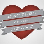 MATTTERS OF THE HEART