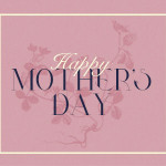 Download Your Mother's Day Photo Here!